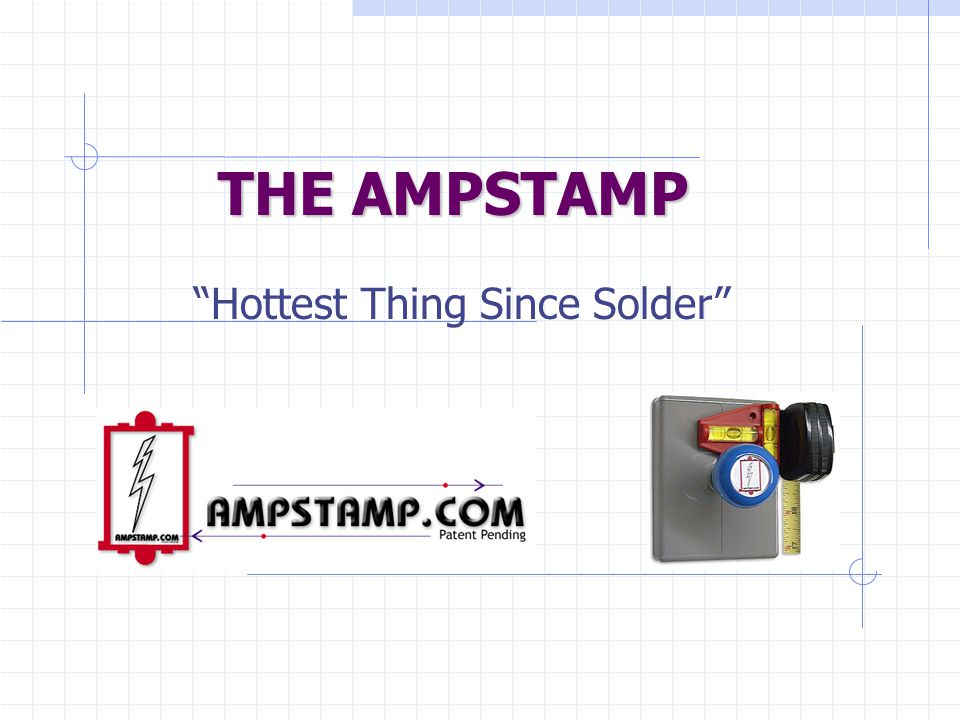 THE AMPSTAMP Hottest Thing Since Solder