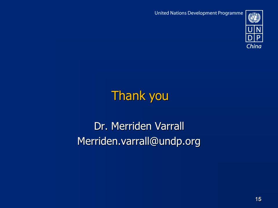 Thank you Dr. Merriden Varrall Merriden.varrall@undp.org 15