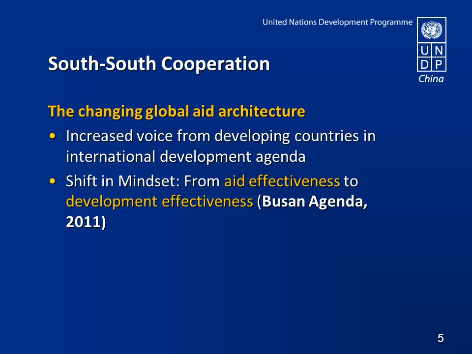 South-South Cooperation The changing global aid architecture Increased voice from developing countries in international development agendaIncreased vo