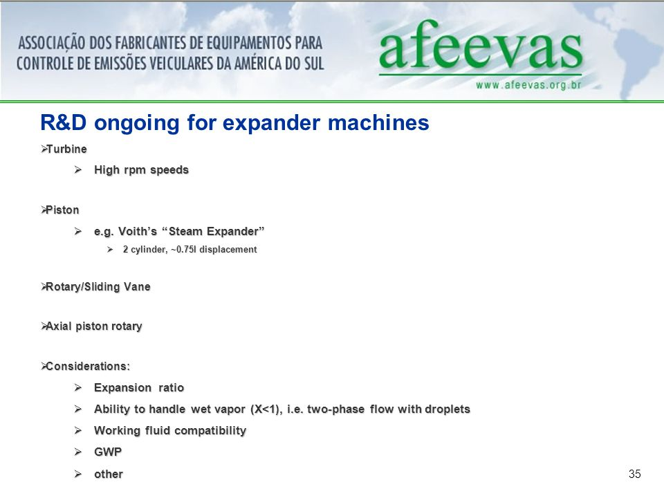 35 R&D ongoing for expander machines  Turbine  High rpm speeds  Piston  e.g.