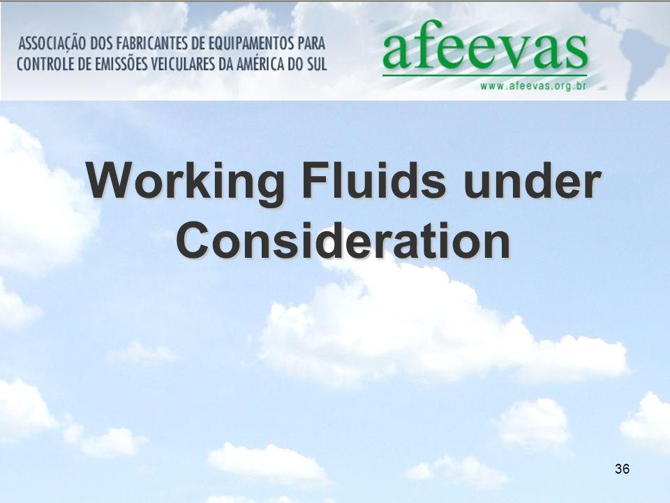 36 Working Fluids under Consideration