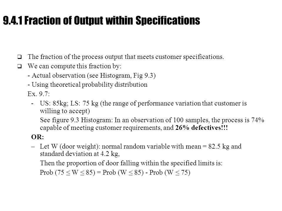 Ch. 9 : Managing Flow Variability 9.4.1 Fraction of Output within Specifications  The fraction of the process output that meets customer specificatio