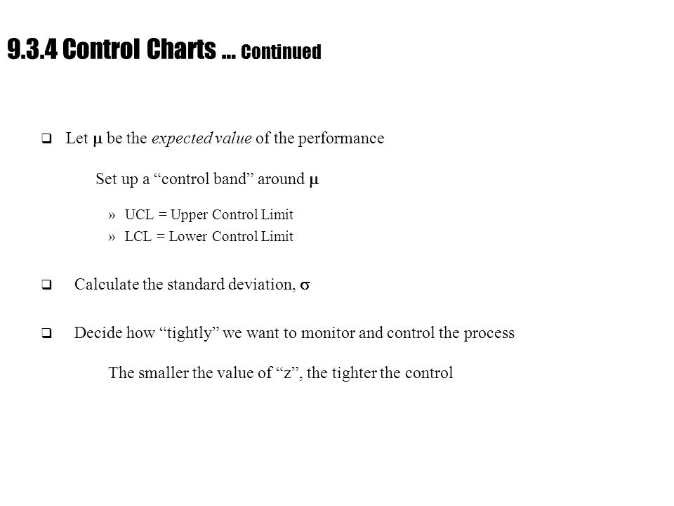 """Ch. 9 : Managing Flow Variability 9.3.4 Control Charts … Continued  Let  be the expected value of the performance Set up a """"control band"""" around  »"""