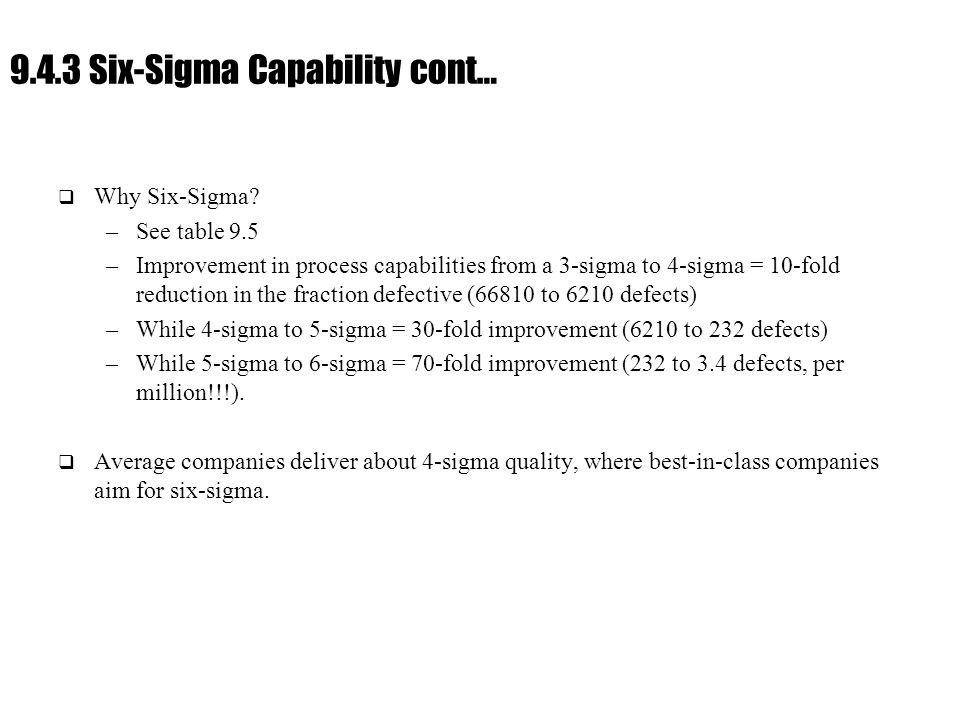Ch.9 : Managing Flow Variability 9.4.3 Six-Sigma Capability cont…  Why Six-Sigma.