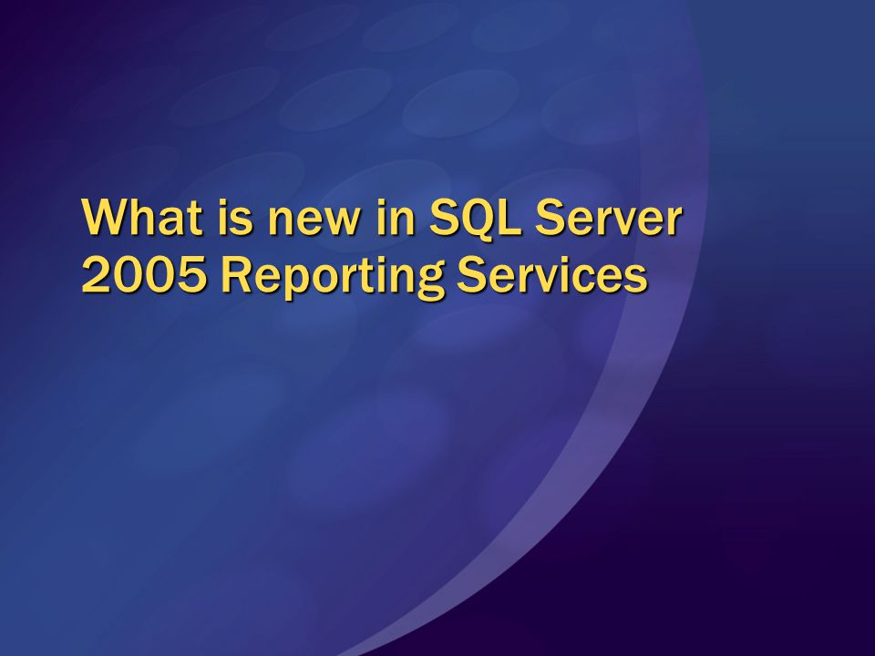 What is new in SQL Server 2005 Reporting Services