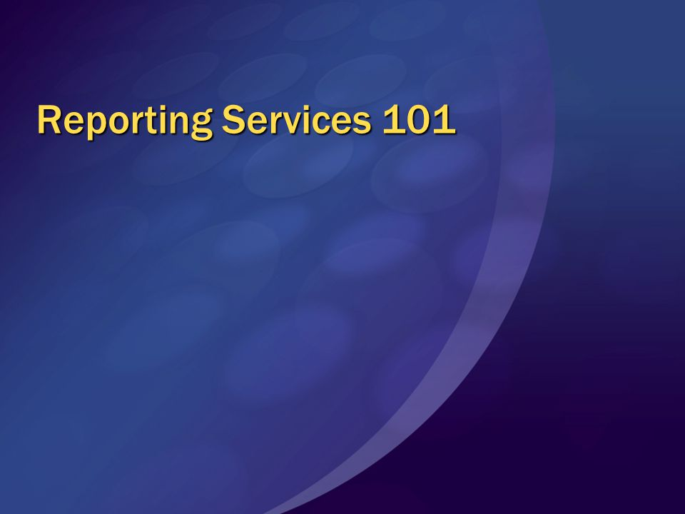 Reporting Services 101