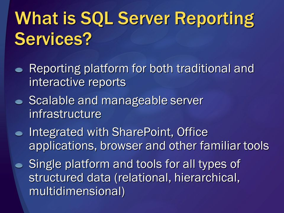 AuthoringManagementDelivery Reporting Services is an open and extensible platform supporting the authoring, management and delivery of rich, interactive reports to the entire enterprise.