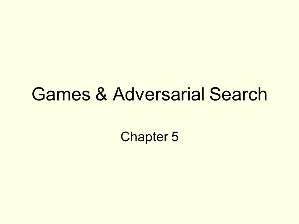 Games & Adversarial Search Chapter 5