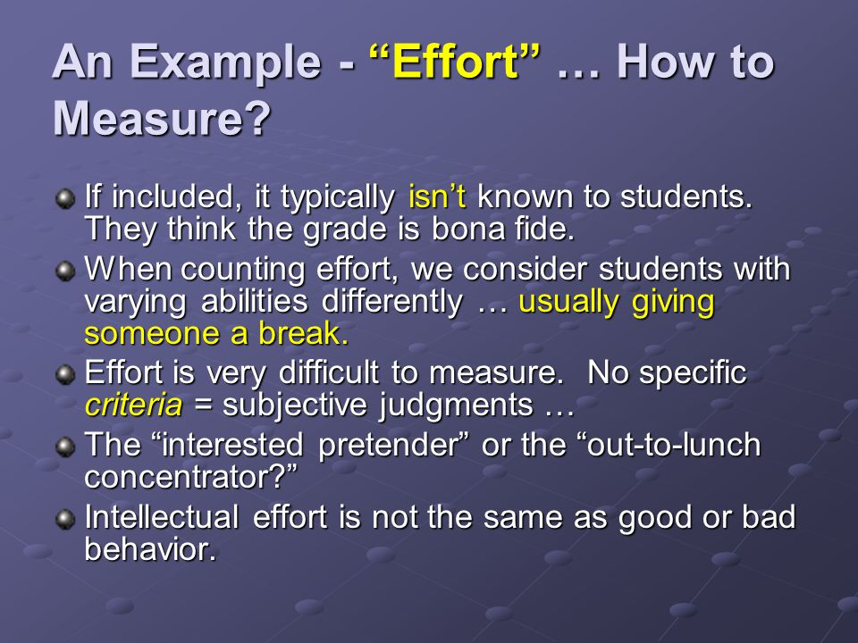 An Example - Effort … How to Measure. If included, it typically isn't known to students.