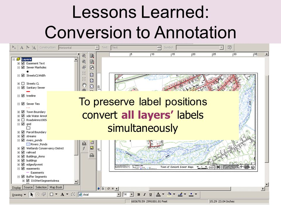 37 Lessons Learned: Conversion to Annotation To preserve label positions convert all layers' labels simultaneously