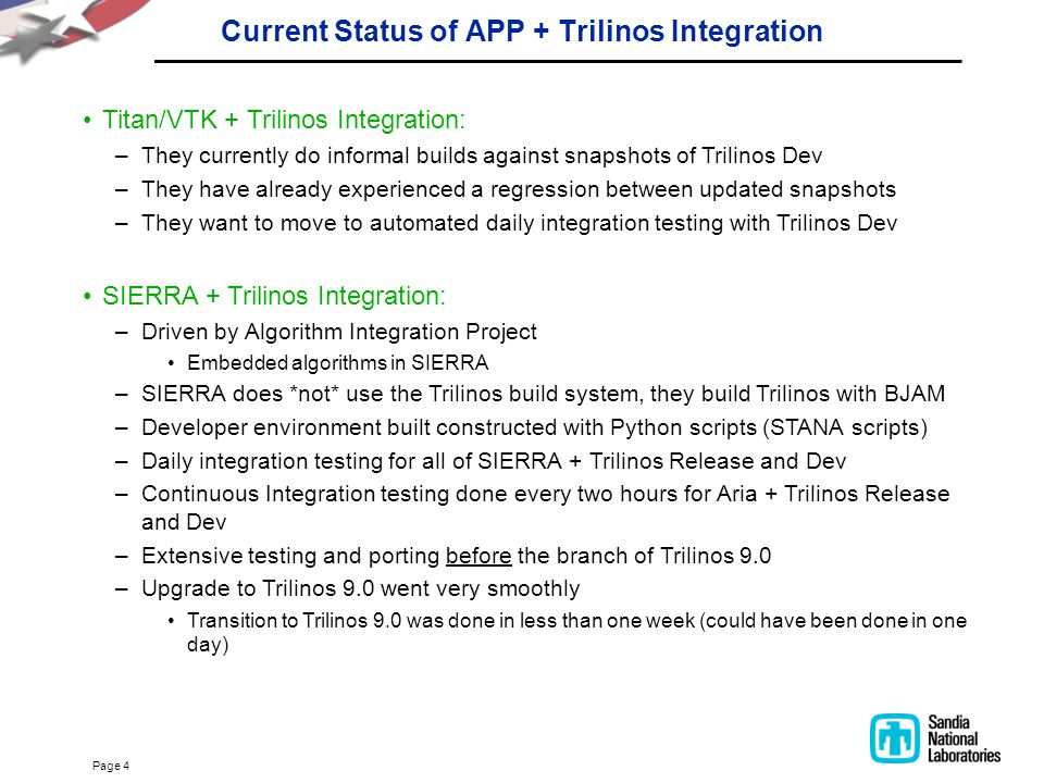 Page 4 Current Status of APP + Trilinos Integration Titan/VTK + Trilinos Integration: –They currently do informal builds against snapshots of Trilinos