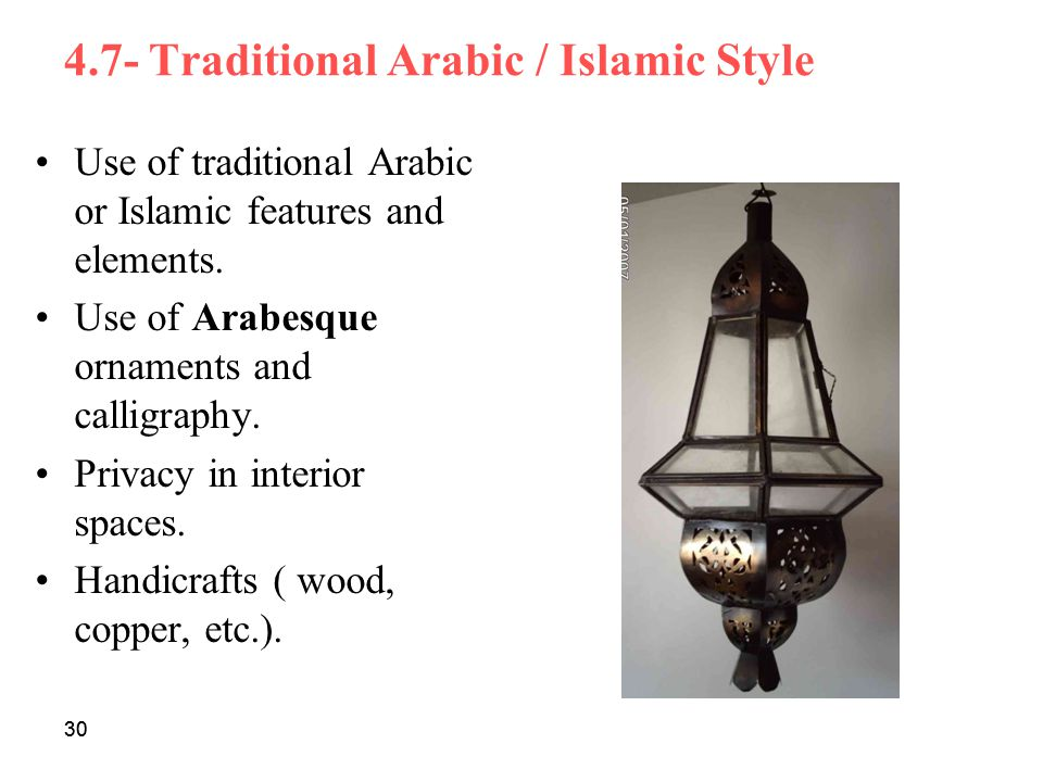 30 4.7- Traditional Arabic / Islamic Style Use of traditional Arabic or Islamic features and elements. Use of Arabesque ornaments and calligraphy. Pri