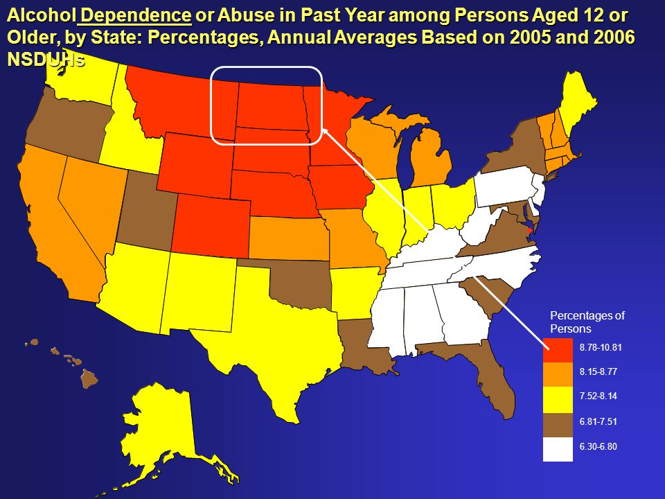 Percentages of Persons 8.78-10.81 8.15-8.77 7.52-8.14 6.81-7.51 6.30-6.80 Alcohol Dependence or Abuse in Past Year among Persons Aged 12 or Older, by State: Percentages, Annual Averages Based on 2005 and 2006 NSDUHs