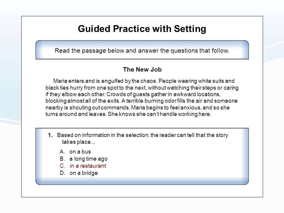 Guided Practice with Setting Read the passage below and answer the questions that follow.