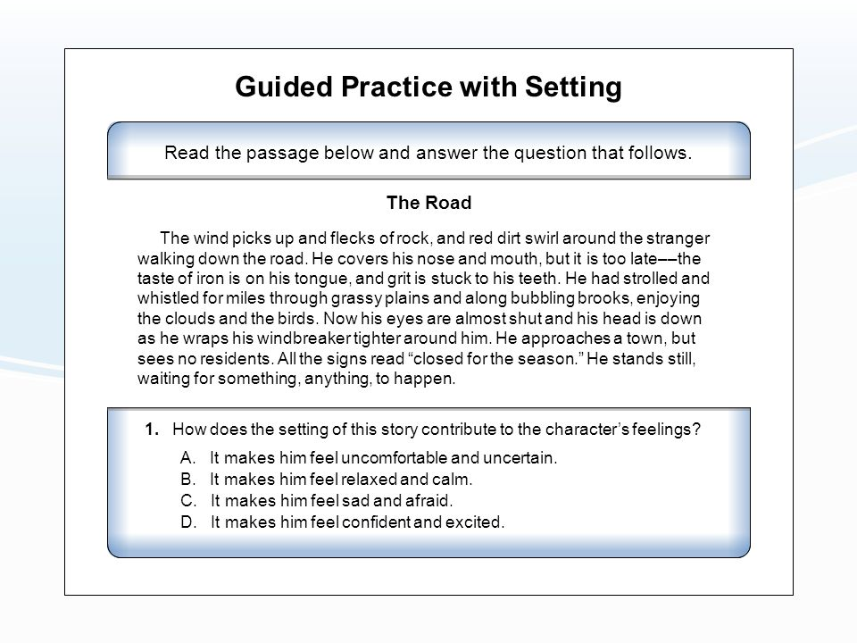 Guided Practice with Setting Read the passage below and answer the question that follows.