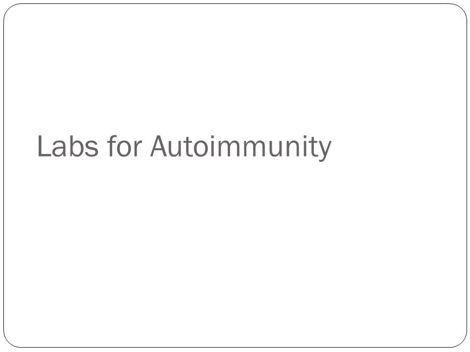 Labs for Autoimmunity