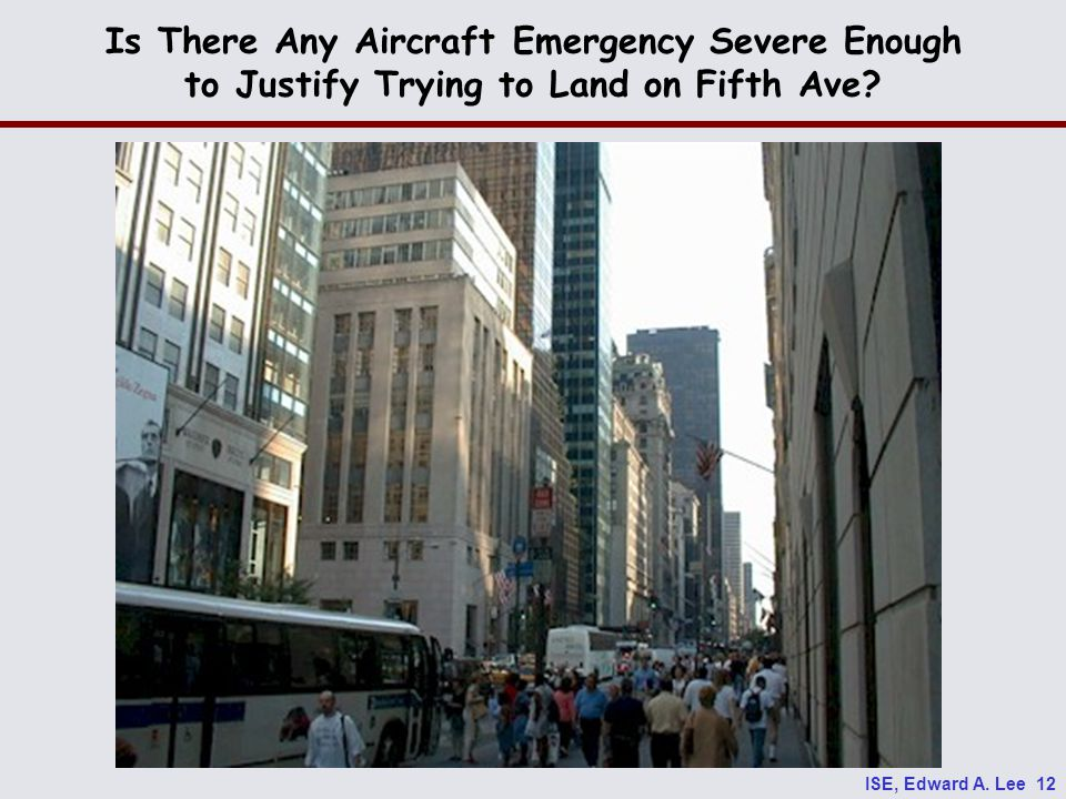 ISE, Edward A. Lee 12 Is There Any Aircraft Emergency Severe Enough to Justify Trying to Land on Fifth Ave?