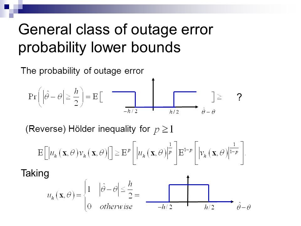 General class of outage error probability lower bounds The probability of outage error .