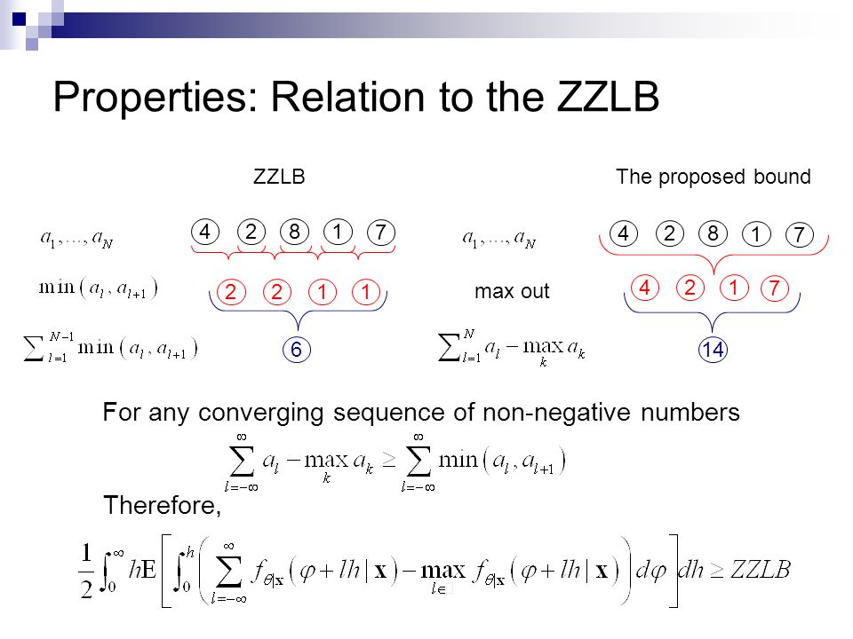 For any converging sequence of non-negative numbers Therefore, 428 1 7 Properties: Relation to the ZZLB 2211 6 ZZLBThe proposed bound 428 1 7 42 1 7 14 max out