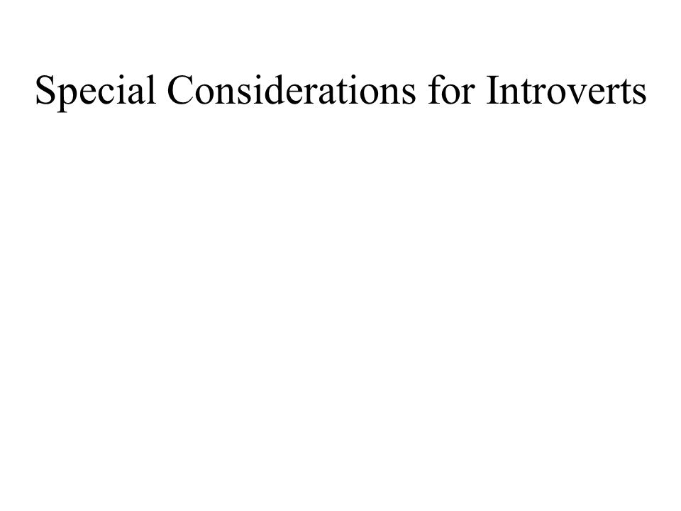Special Considerations for Introverts