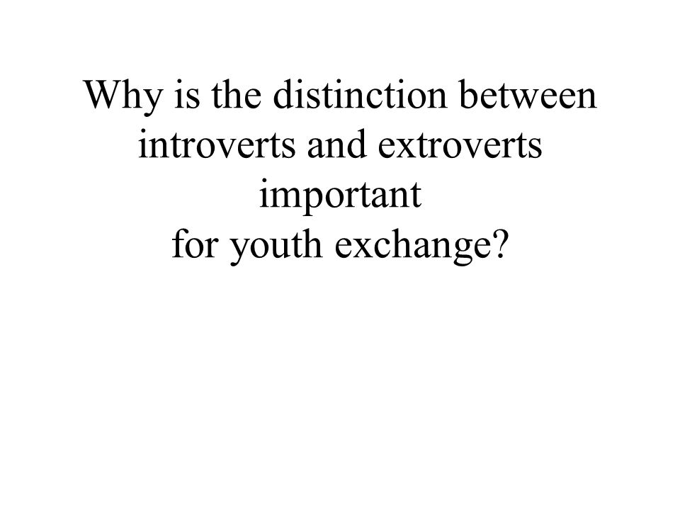 Why is the distinction between introverts and extroverts important for youth exchange