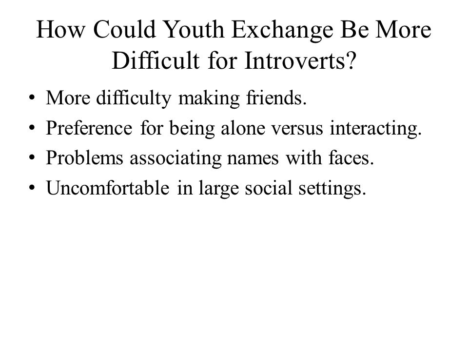 How Could Youth Exchange Be More Difficult for Introverts.