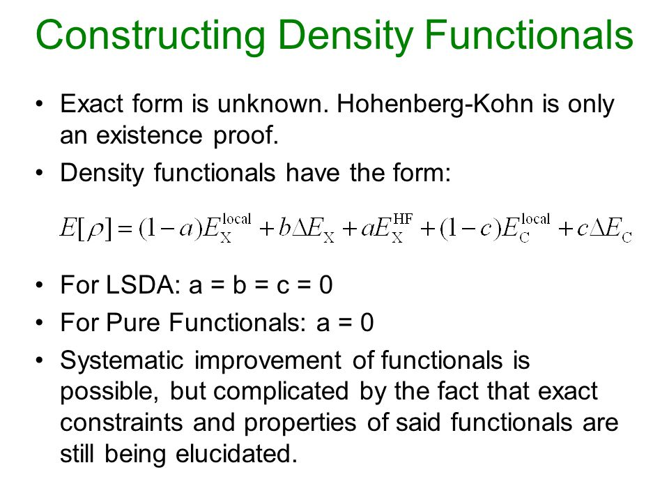 Constructing Density Functionals Exact form is unknown.