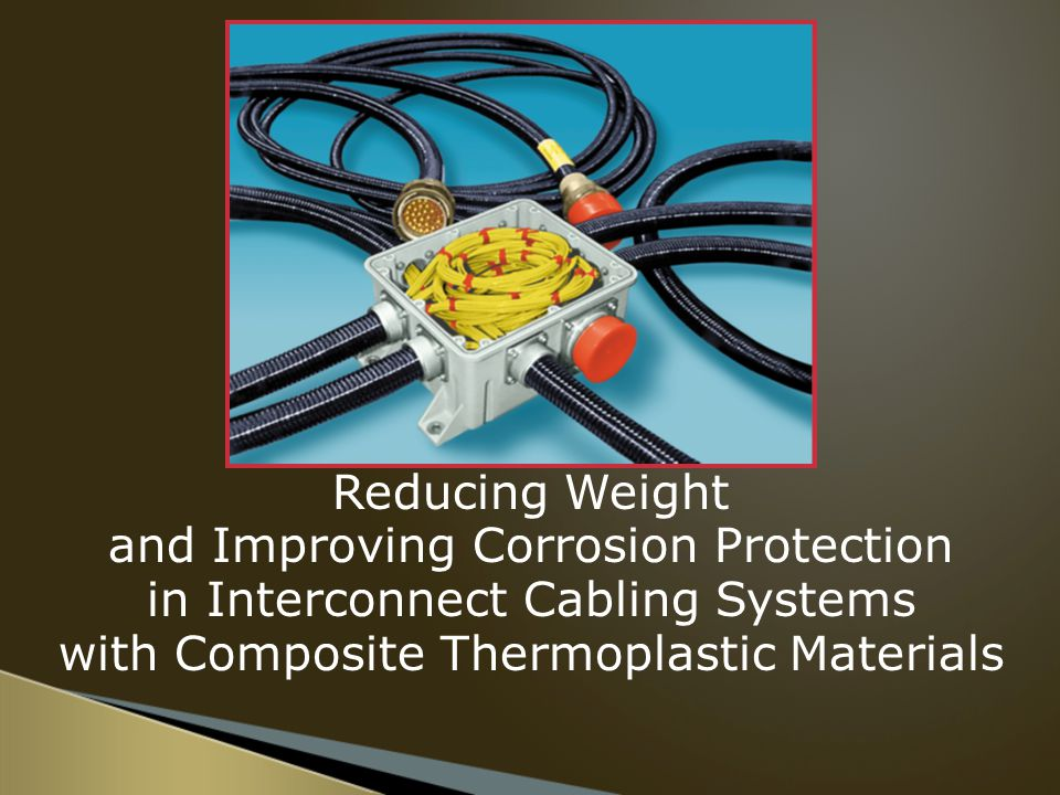 Reducing Weight and Improving Corrosion Protection in Interconnect Cabling Systems with Composite Thermoplastic Materials
