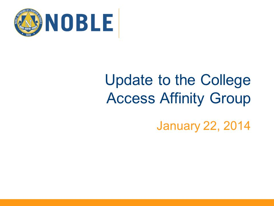 Update to the College Access Affinity Group January 22, 2014