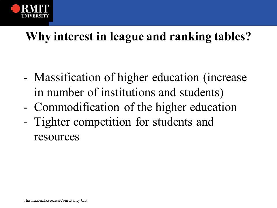: Institutional Research Consultancy Unit Why interest in league and ranking tables.