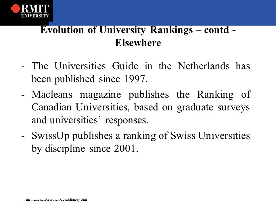 : Institutional Research Consultancy Unit -The Universities Guide in the Netherlands has been published since 1997.