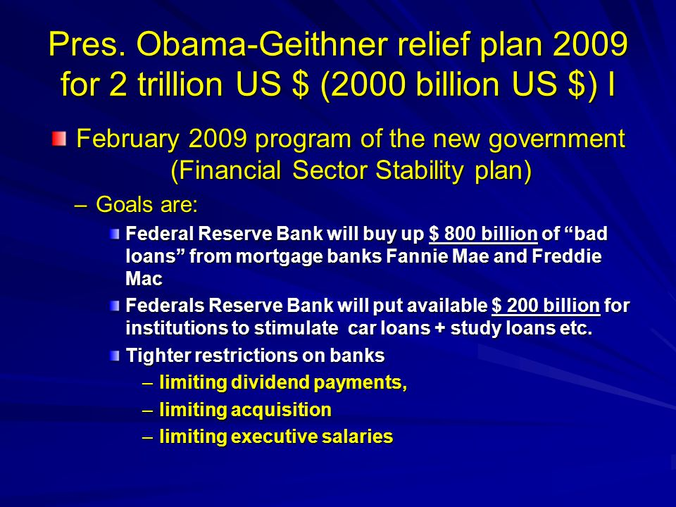 Pres. Obama-Geithner relief plan 2009 for 2 trillion US $ (2000 billion US $) I February 2009 program of the new government (Financial Sector Stabilit