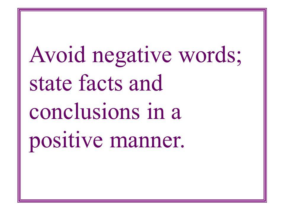 Use active verbs; this will produce a shorter sentence.