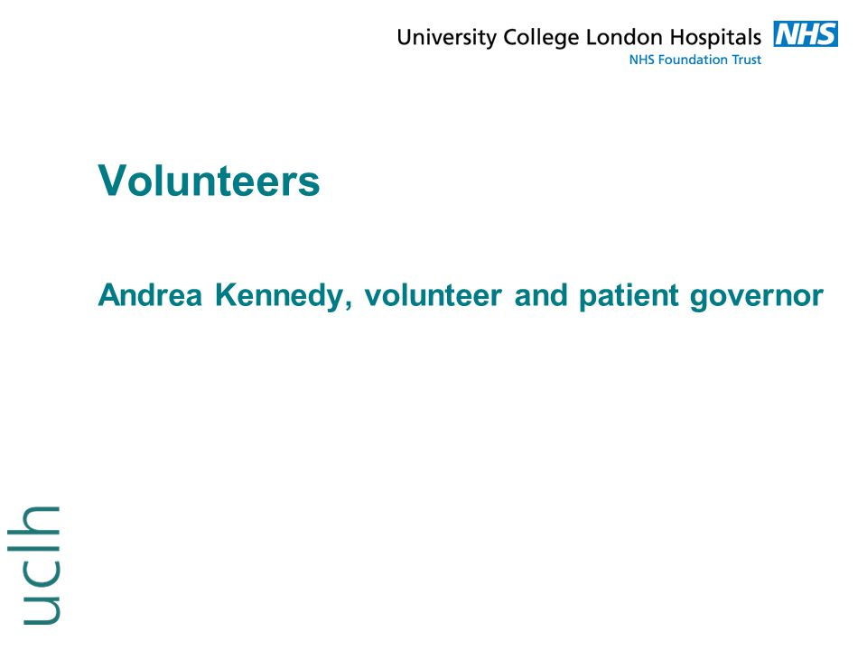 Volunteers Andrea Kennedy, volunteer and patient governor