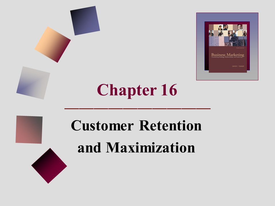 Chapter 16 Customer Retention and Maximization