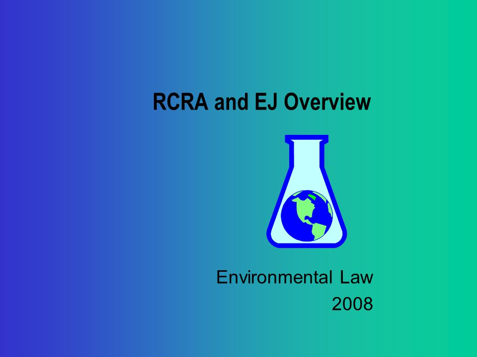 RCRA and EJ Overview Environmental Law 2008
