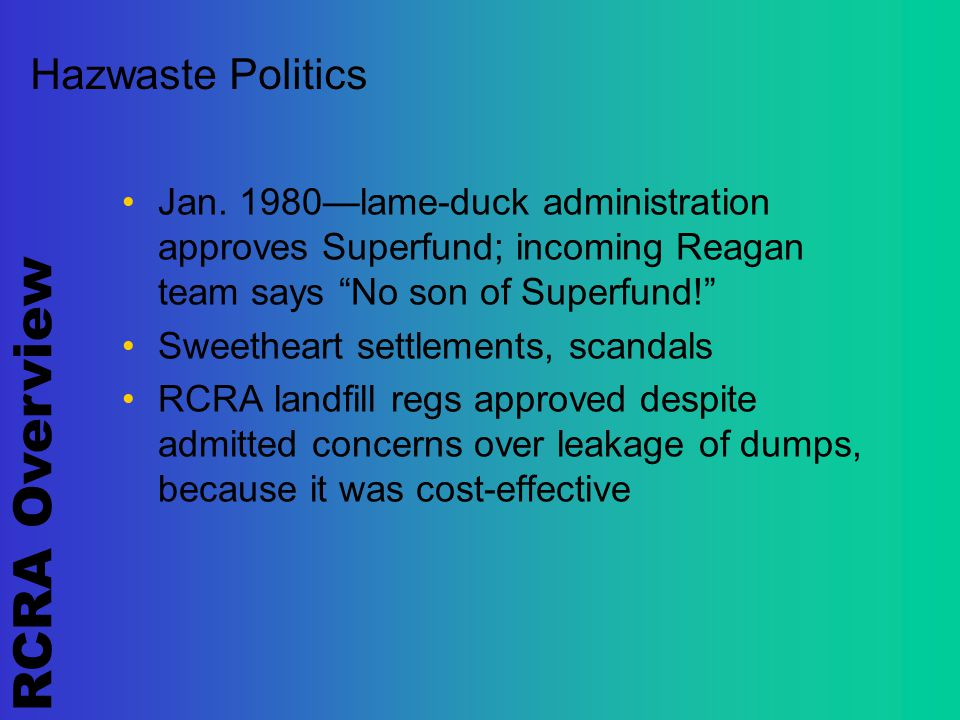 RCRA Overview Hazwaste Politics Jan.