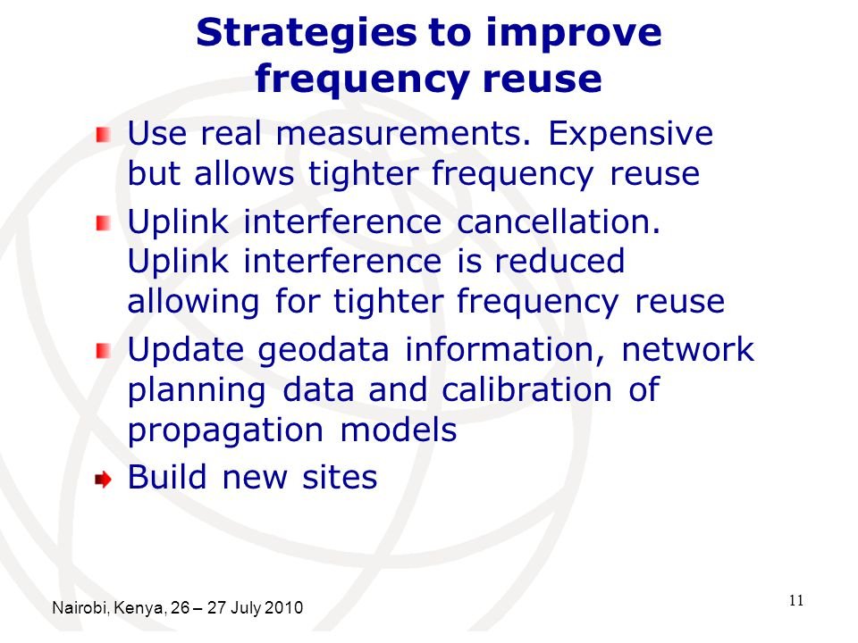 11 Strategies to improve frequency reuse Use real measurements.