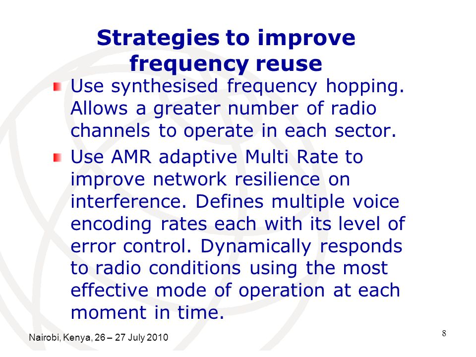8 Strategies to improve frequency reuse Use synthesised frequency hopping.