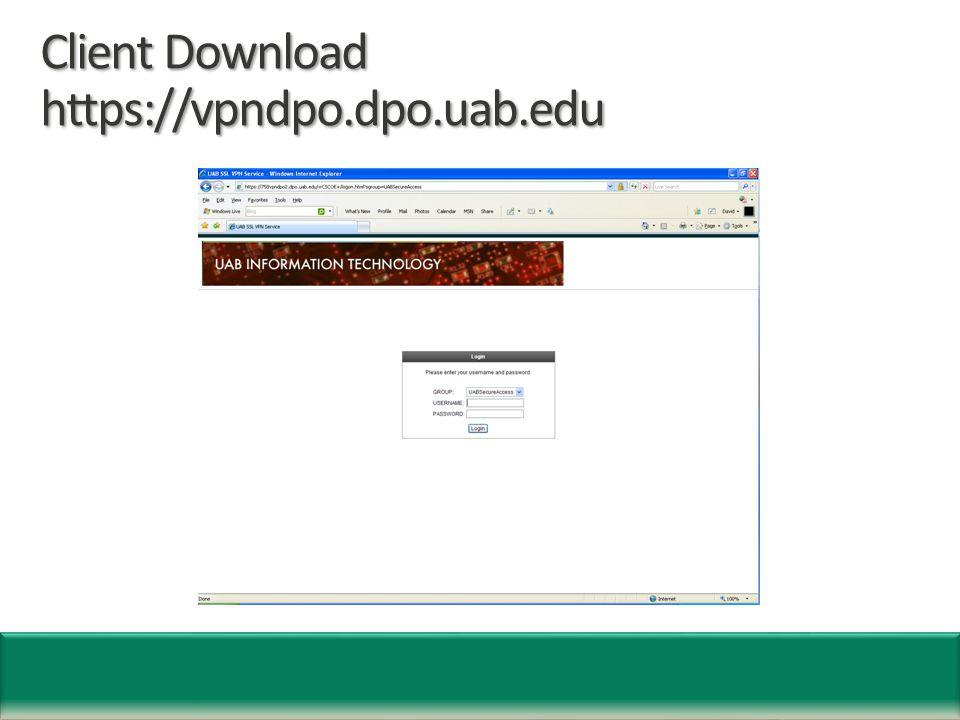 Client Download https://vpndpo.dpo.uab.edu