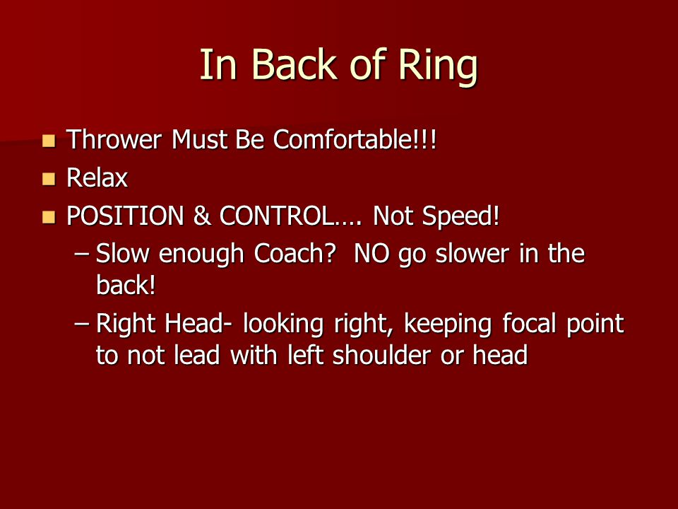 In Back of Ring Thrower Must Be Comfortable!!. Thrower Must Be Comfortable!!.