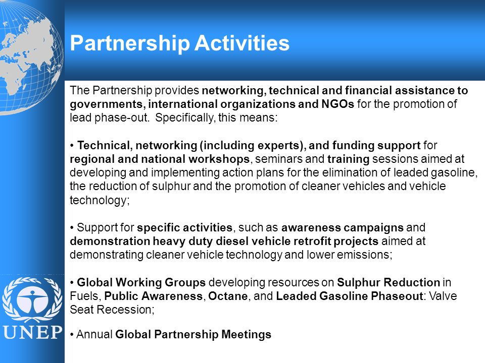 The Partnership provides networking, technical and financial assistance to governments, international organizations and NGOs for the promotion of lead phase-out.