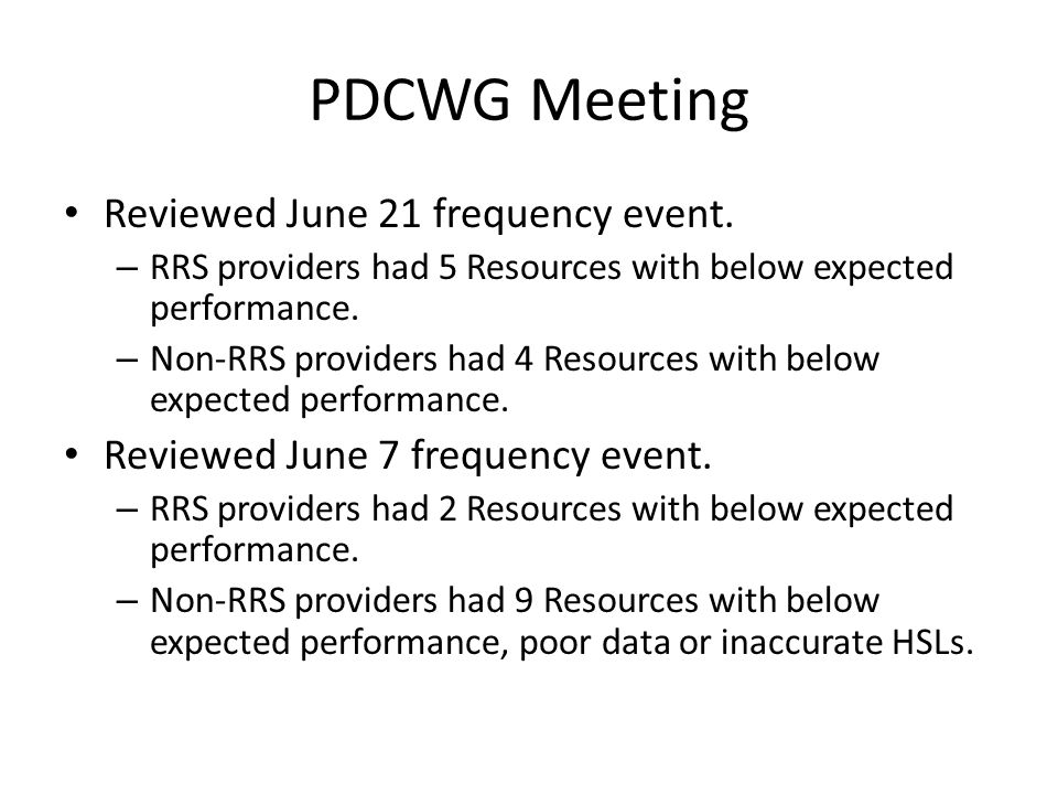 PDCWG Meeting Reviewed June 23 frequency event.