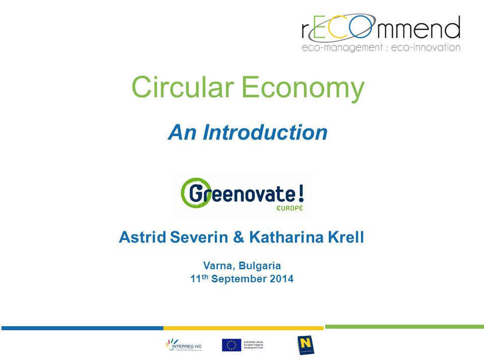The Linear Economy 11th Sept 20142 Current economic model of 'Take-Make-Dispose' World as unlimited resource and waste bin; 65 billion tonnes of raw materials enter the economic system, p.a.; Around 60% of waste ends up in landfill…