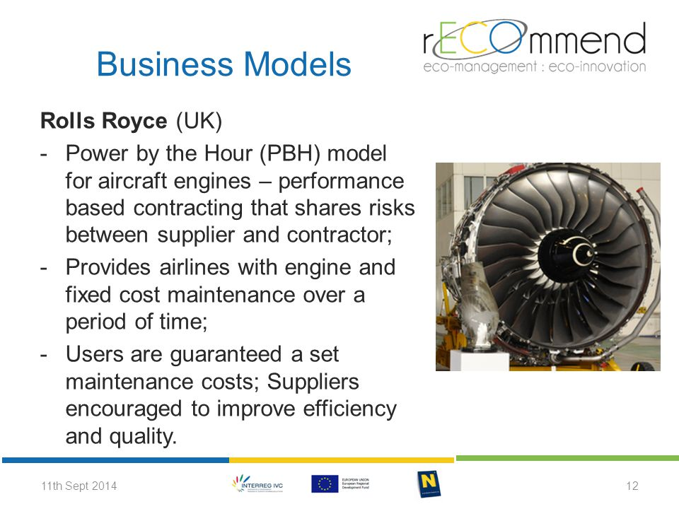 Rolls Royce (UK) -Power by the Hour (PBH) model for aircraft engines – performance based contracting that shares risks between supplier and contractor