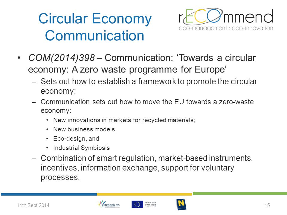 COM(2014)398 – Communication: 'Towards a circular economy: A zero waste programme for Europe' –Sets out how to establish a framework to promote the ci