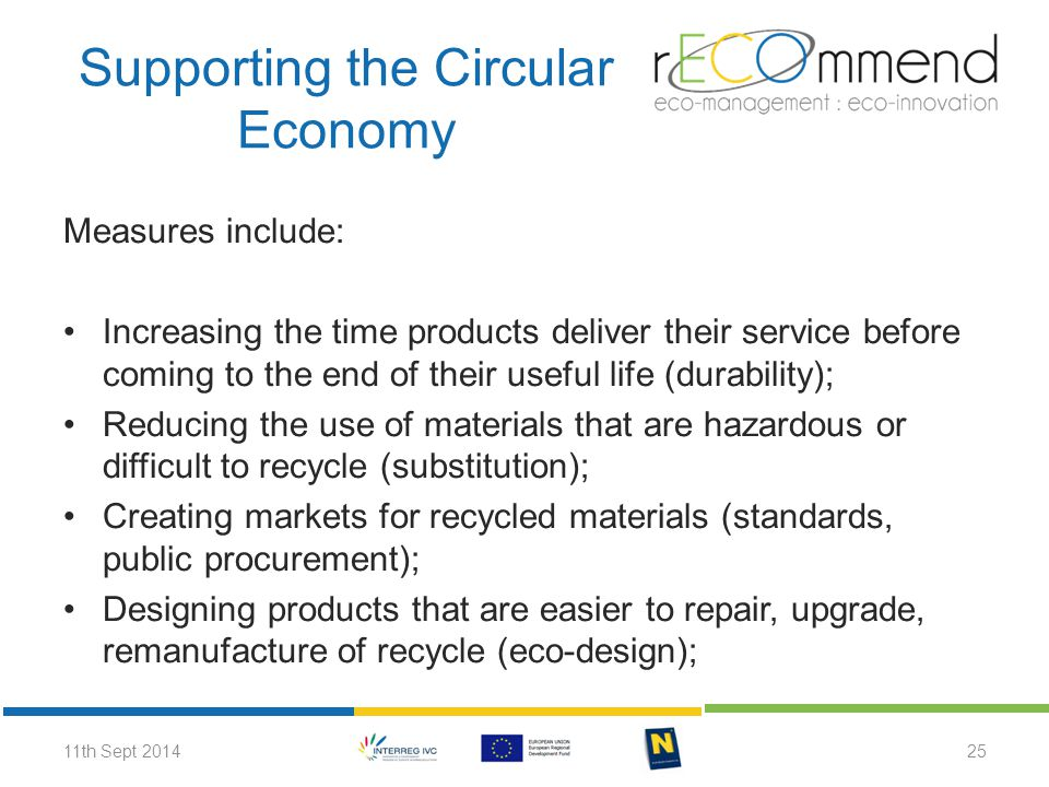 Supporting the Circular Economy Measures include: Increasing the time products deliver their service before coming to the end of their useful life (du