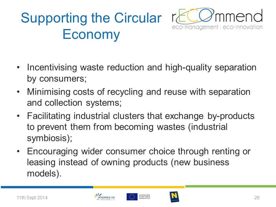 Supporting the Circular Economy Incentivising waste reduction and high-quality separation by consumers; Minimising costs of recycling and reuse with s