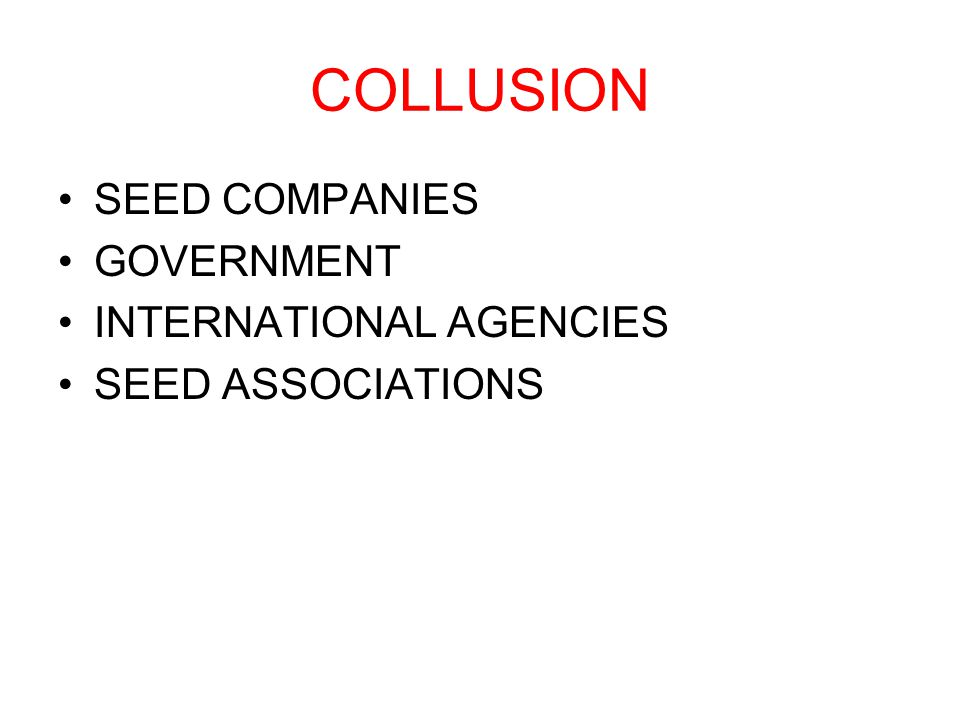 COLLUSION SEED COMPANIES GOVERNMENT INTERNATIONAL AGENCIES SEED ASSOCIATIONS