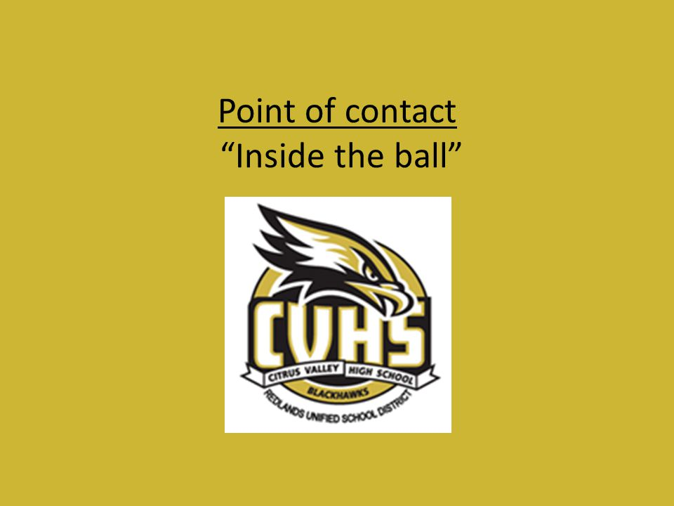 "Point of contact ""Inside the ball"""
